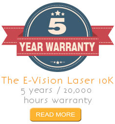 5 YEAR WARRANTY ON THE E-VISION LASER 10K