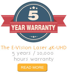 5 YEAR WARRANTY ON THE E-VISION LASER 4K